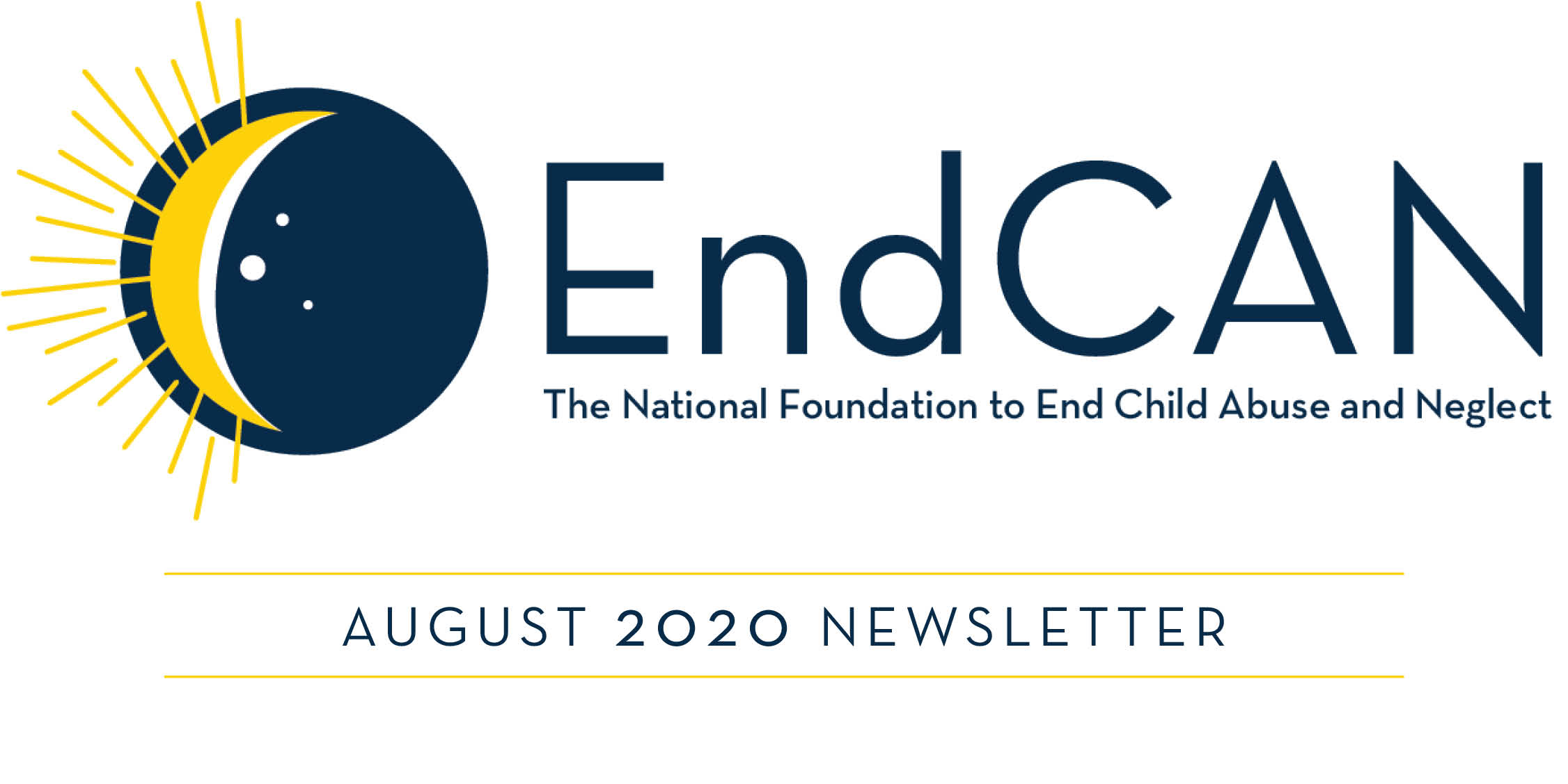 EndCAN The National Foundation to End Child Abuse and Neglect logo. August 2020 Newsletter